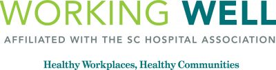 Working Well – Affiliated with the SC Hospital Association –Healthy Workplaces, Healthy Communities